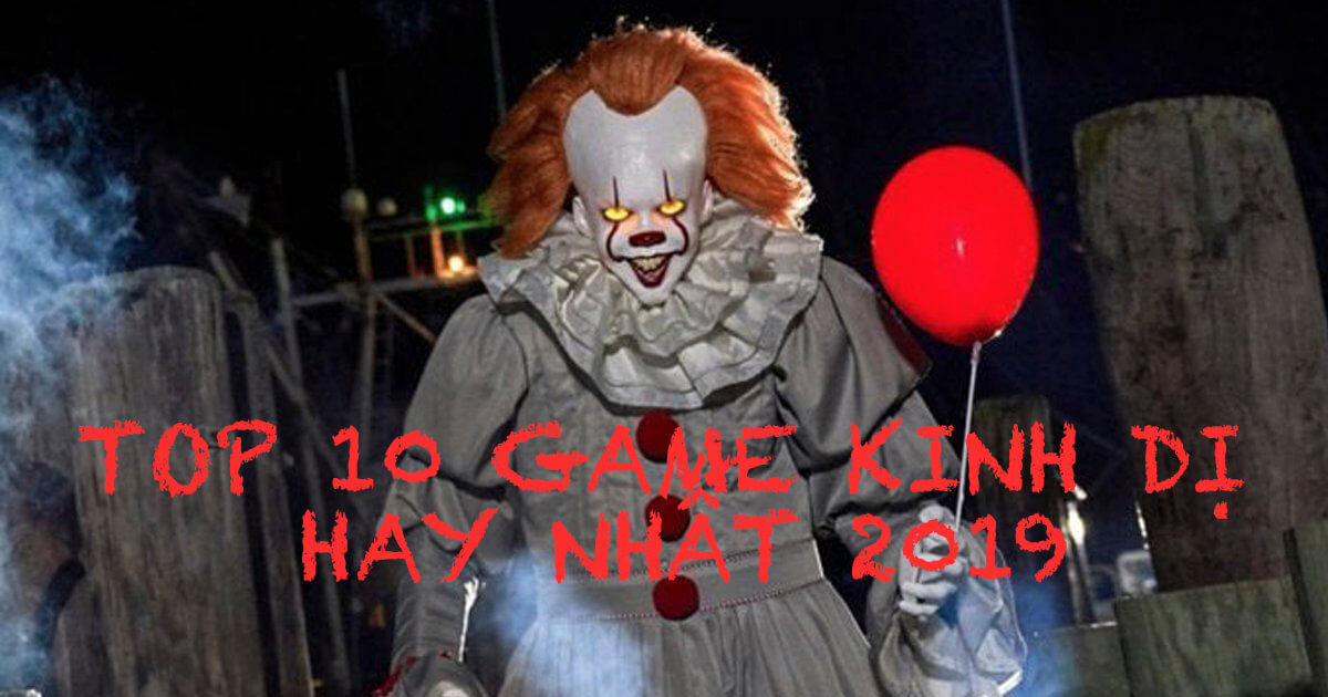 TOP 10 GAME KINH DỊ HAY NHẤT CHO ANDROID